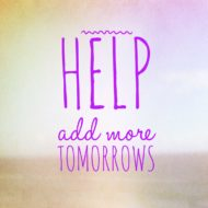 HELP add more TOMORROWS